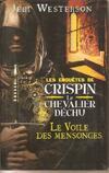 Les enquêtes de Crispin le chevalier déchu : Le voile des mensonges - J. Westerson - Livre