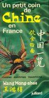 Un petit coin de Chine en France - Hong Shee Wang - Livre