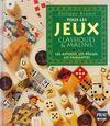 Tous les jeux classiques & malins. Les astuces, les règles, les variantes - Philippe Brunel - Livre