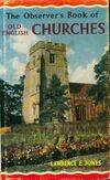 The observer's book of old english churches - Lawrence E Jones - Livre