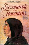 Savonarole et les florentins - Norbert Hugedé - Livre