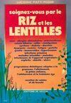 Soignez vous par le riz et les lentilles - Lucienne Piatti Podini - Livre