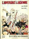 L'auvergnat et son histoire : Du VIe siècle aux croisades - Jean Anglade - Livre