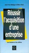 Réussir l'acquisition d'une entreprise - Jean-Yves Bellego - Livre