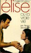 Élise ou la vraie vie - Claire Etcherelli - Livre