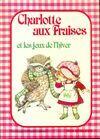 Charlotte aux fraises et les jeux de l'hiver - Alexandra Wallner - Livre