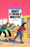 Enquête et patins à roulettes - Alice Hulot - Livre