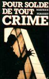 Pour solde de tout crime - Maurice Perrisset - Livre