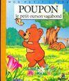 Poupon le petit ourson vagabond - Agnès Vandewiele - Livre