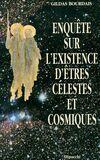 Enquête sur l'existence d'êtres célestes et cosmiques - Gildas Bourdais - Livre
