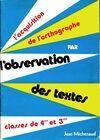 L'acquisition de l'orthographe par l'observation des textes 4e et 3e - Jean Michenaud - Livre