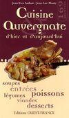 Cuisine auvergnate d'hier et d'aujourd'hui - Jean-Yves Andant - Livre