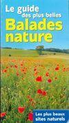 Le guide des plus belle ballades nature - Collectif - Livre