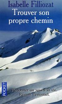 Trouver son propre chemin - Isabelle Filliozat - Livre