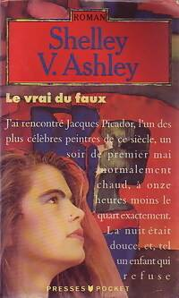 Le vrai du faux - Shelly V. Ashley - Livre