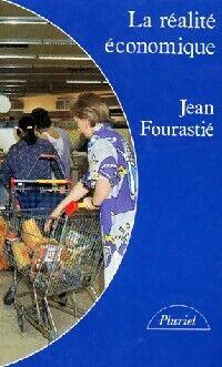 La réalité économique - Jean Fourastié - Livre