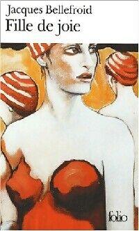 Fille de joie - Jacques Bellefroid - Livre