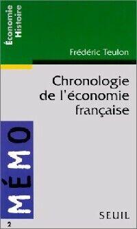 Chronologie de l'économie française - Frédéric Teulon - Livre