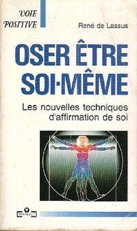 Oser être soi-même - René De Lassus - Livre