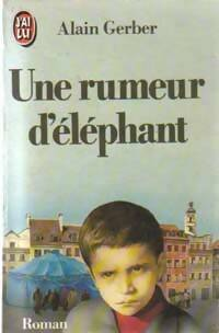 Une rumeur d'éléphant - Alain Gerber - Livre