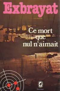 Ce mort que nul n'aimait - Charles Exbrayat - Livre