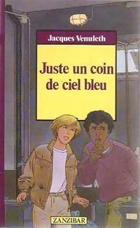 Juste un coin de ciel bleu - Jacques Vénuleth - Livre