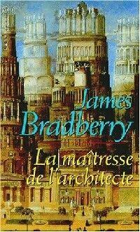 La maîtresse de l'architecte - James Bradberry - Livre