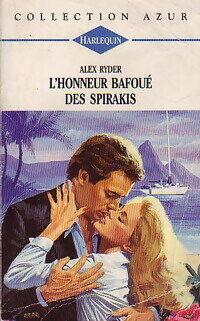 L'honneur bafoué des Spirakis - Alex Ryder - Livre
