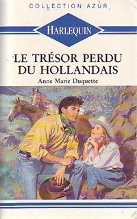 Le trésor perdu du Hollandais - Anne Marie Duquette - Livre
