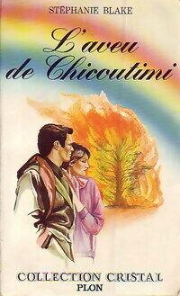 L'aveu de Chicoutimi - Stéphanie Blake - Livre