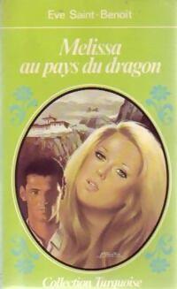Dragon Mélissa au pays du dragon - Eve Saint-Benoît - Livre