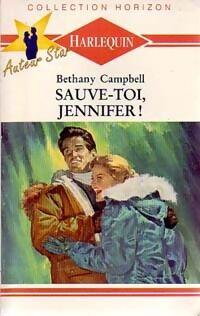 Sauve-toi, Jennifer ! - Bethany Campbell - Livre