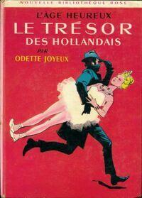 L'âge heureux : Le trésor des hollandais - Odette Joyeux - Livre