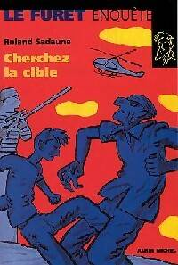 Roland Cherchez la cible - Roland Sadaune - Livre