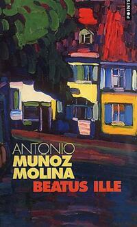 Beatus Ille - Antonio Munoz Molina - Livre