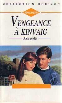 Vengeance à Kinvaig - Alex Ryder - Livre