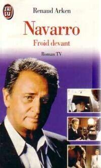 Navarro Tome I : Froid devant - Renaud Arken - Livre