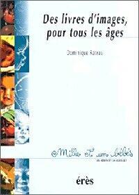 Des livres d'images, pour tous les âges - Dominique Rateau - Livre