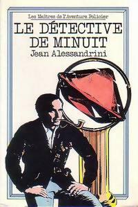 Le détective de minuit - Jean Alessandrini - Livre