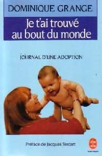 Je t'ai trouvé au bout du monde - Dominique Grange - Livre