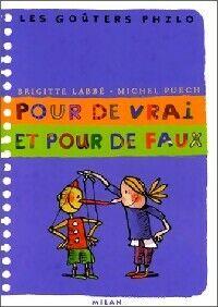 Pour de vrai et pour de faux - Brigitte Puech - Livre