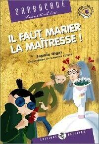 Il faut marier la maîtresse ! - Sophie Rigal - Livre