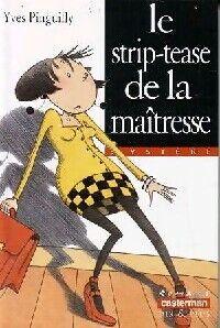 Le strip-tease de la maîtresse - Yves Pinguilly - Livre