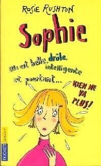 Rien ne va plus ! Tome I : Sophie - Rosie Rushton - Livre