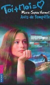 Toi + moi = Coeur Tome VIII : Avis de tempête - Marie-Sophie Vermot - Livre