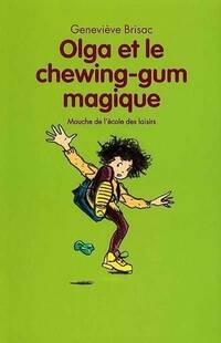 Olga et le chewing-gum magique - Geneviève Brisac - Livre