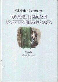 Pomme et le magasin des petites filles pas sages - Christian Lehmann - Livre
