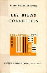 Les biens collectifs - Alain Wolfelsperger - Livre