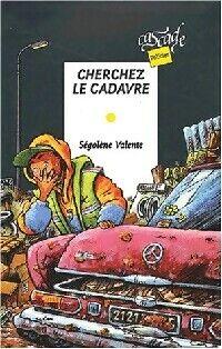 Cherchez le cadavre - Ségolène Valente - Livre