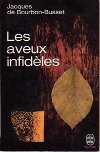 Les aveux infidèles - Jacques De Bourbon Busset - Livre